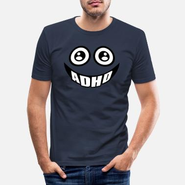 Attention Deficit Disorder ADHD smile - Men's Slim Fit T-Shirt