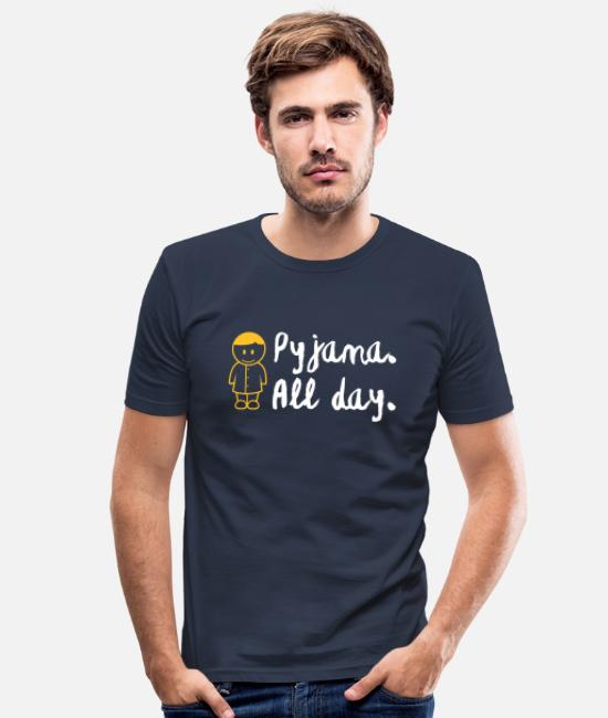 Bed T-Shirts - Throughout The Day In Your Pajamas! - Men's Slim Fit T-Shirt navy