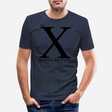 Mark Something The X marks the point - Men's Slim Fit T-Shirt