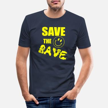 Raver save the rave 2 - Men's Slim Fit T-Shirt