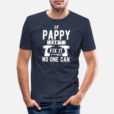 Name IF PAPPY CAN'T FIX IT NO ONE CAN - Men's Slim Fit T-Shirt