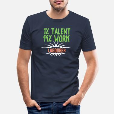 Sarcasm 1% talent 99% work worker - Men's Slim Fit T-Shirt