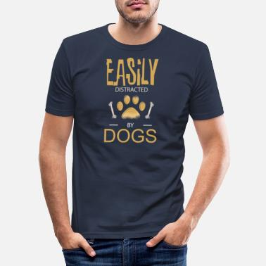 Distracted Easily distracted from the dog - Men's Slim Fit T-Shirt