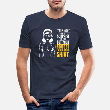 German Underwear Your Boobs Go Inside Your Shirt! - Men's Slim Fit T-Shirt
