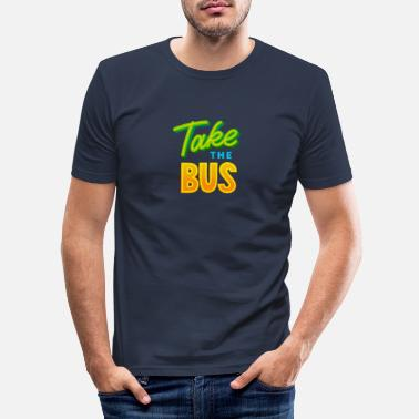 Take Take the bus - Take the bus - Men's Slim Fit T-Shirt