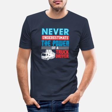 Semitruck Never Underestimate The Power Of A Truck Driver - Men's Slim Fit T-Shirt
