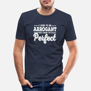 Arrogant Ik was vroeger arrogant - Mannen slim fit T-shirt