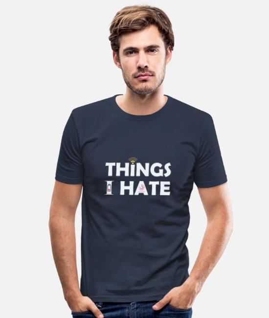 Laptop T-Shirts - Things i hate internet charging battery - Men's Slim Fit T-Shirt navy
