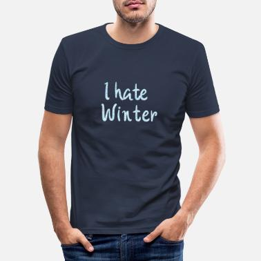 Winter I hate Winter Weihnachten Xmas - Männer Slim Fit T-Shirt