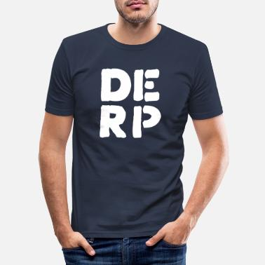 Derp derp - Männer Slim Fit T-Shirt