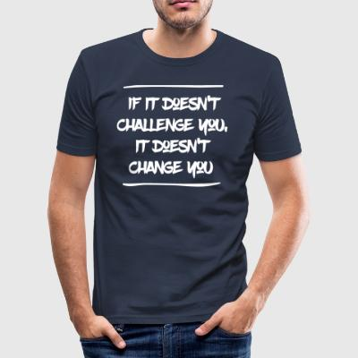 Change yourself - Men's Slim Fit T-Shirt