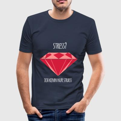 Stress? - Männer Slim Fit T-Shirt
