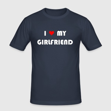 I love my girlfriend - Männer Slim Fit T-Shirt