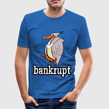 Bankrupt bankrupt broke vulture - Men's Slim Fit T-Shirt
