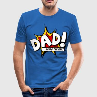 Dad saves the day - Men's Slim Fit T-Shirt