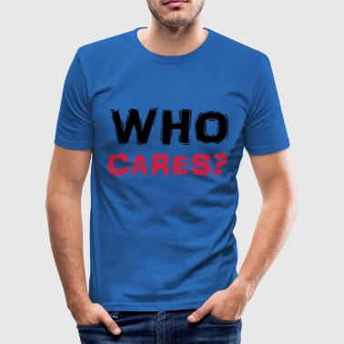 Who cares? - Slim Fit T-shirt herr