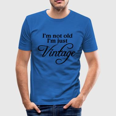 I'm not old, I'm just vintage - Men's Slim Fit T-Shirt