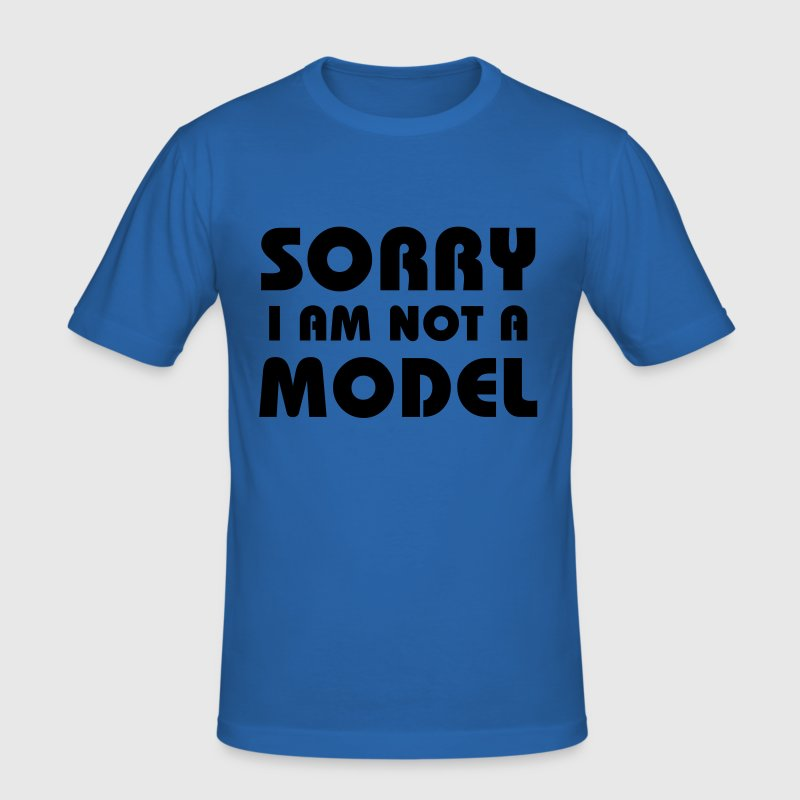Sorry I am not a model - Männer Slim Fit T-Shirt