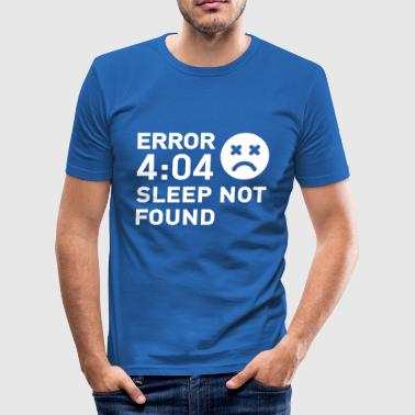 Error Error 404 Sleep not found - Men's Slim Fit T-Shirt