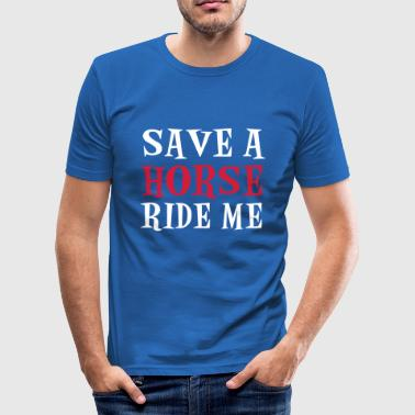Save A Horse - Men's Slim Fit T-Shirt
