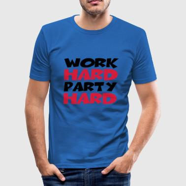Work hard, party hard - Männer Slim Fit T-Shirt