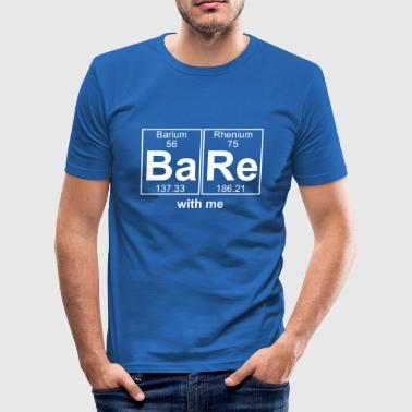 Ba-Re (bare) - Full - Männer Slim Fit T-Shirt