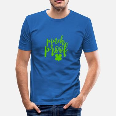 Pattys Funny Pinch Proof St Pattys Day Green Shamrock - slim fit T-shirt