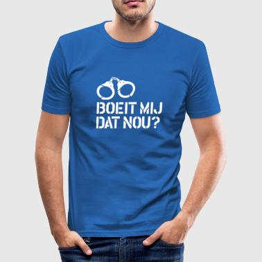 Boeit mij dat nou?! - slim fit T-shirt