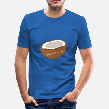 I Love Coconut Coconut Coconut Gift, Great Idea! In love. - Men's Slim Fit T-Shirt