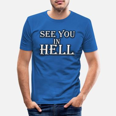 Strange SEE YOU IN HELL- SATANIC TUMBLR T-SHIRT - Männer Slim Fit T-Shirt