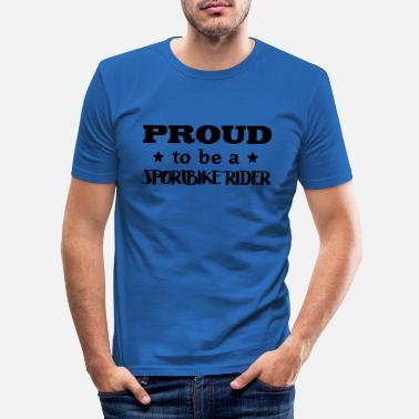 Sportbike sportbike rider proud to be - Men's Slim Fit T-Shirt