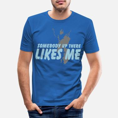 God Somebody up there - Mannen slim fit T-shirt