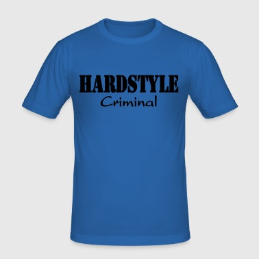 Hardstyle Criminal - slim fit T-shirt