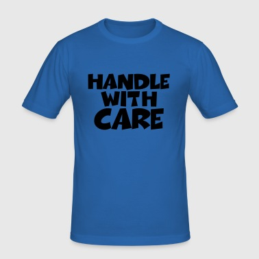 Handle with care - Herre Slim Fit T-Shirt