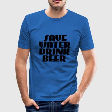 Save water, drink beer - slim fit T-shirt