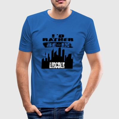 Gift Id rather be in Lincoln - Men's Slim Fit T-Shirt