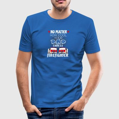 firefighter - my dad is a cool firefighter - Men's Slim Fit T-Shirt