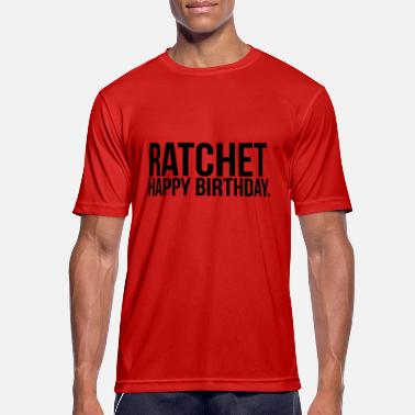 Ratchet ratchet happy birthday - Men's Sport T-Shirt