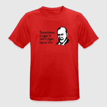 Sometimes a cigar is just a cigar Sigmund Freud - Men's Breathable T-Shirt