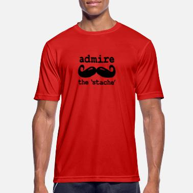 Admire Admire the stache / admire the mustache - Men's Breathable T-Shirt
