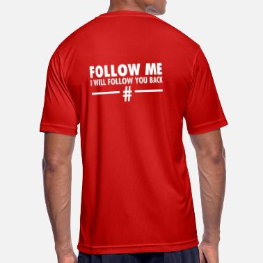 Follow Me Follow Me - I Will Follow You Back - Maglietta da uomo traspirante