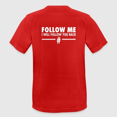 Follow Me - I Will Follow You Back - Andningsaktiv T-shirt herr