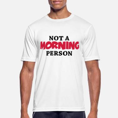 Person Not a morning person - Men's Sport T-Shirt