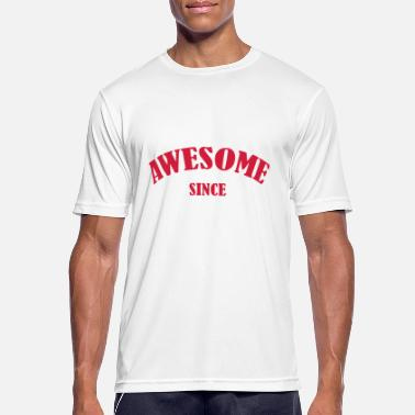Awesome Since Awesome since - Männer Sport T-Shirt