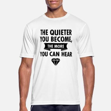 Disant The Quieter You Become The More You Hear - T-shirt sport Homme