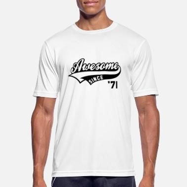 Awesome Awesome SINCE 1971 - Birthday Geburtstag - Men's Sport T-Shirt