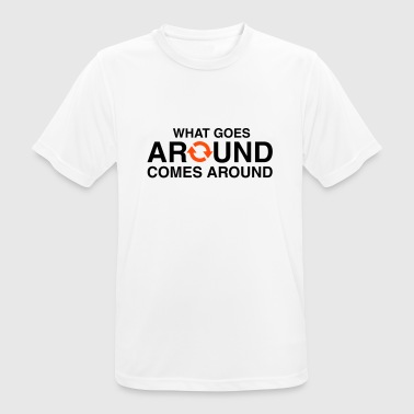What Goes Around Comes Around - Karma - Men's Breathable T-Shirt