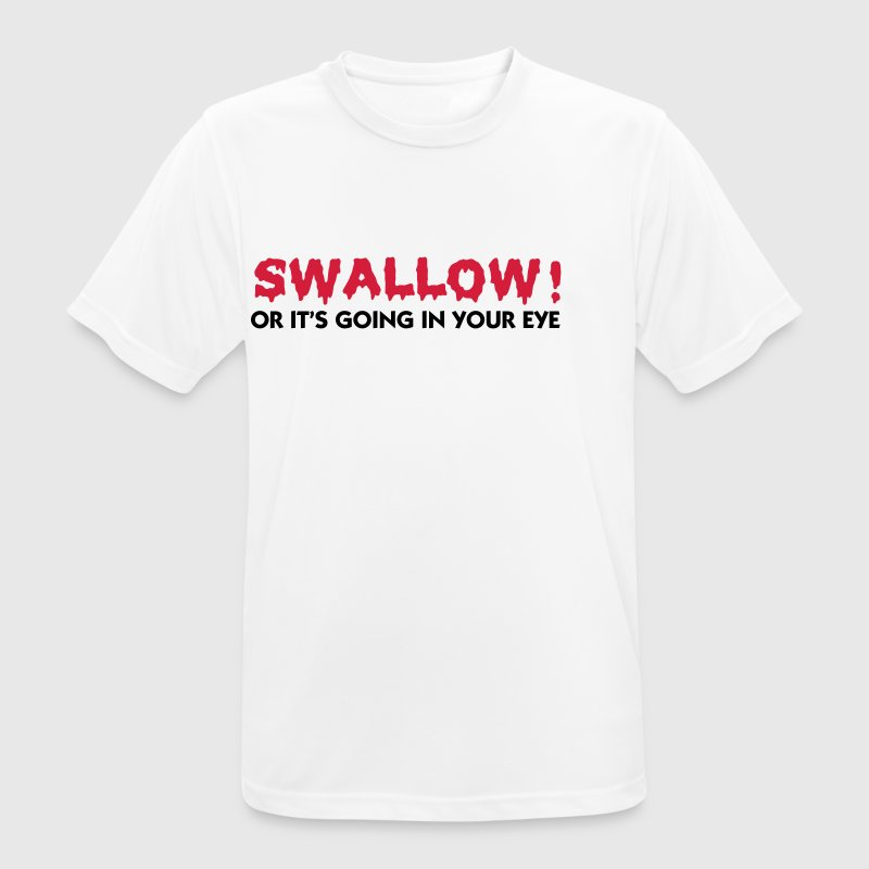 Please swallow, otherwise it goes into the eye! - Men's Breathable T-Shirt