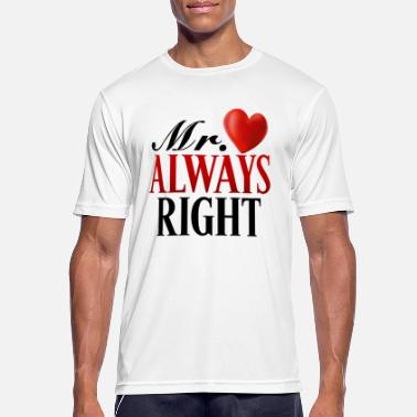 Mrs Always Right Mr. Always Right - Men's Breathable T-Shirt