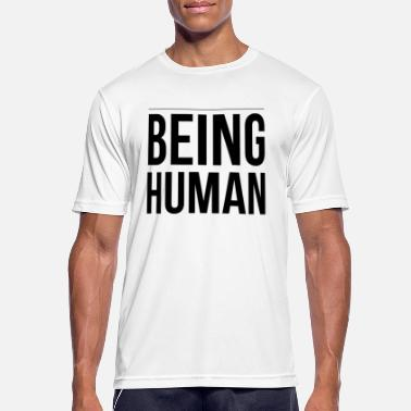 Human BEING HUMAN - human being - Men's Sport T-Shirt